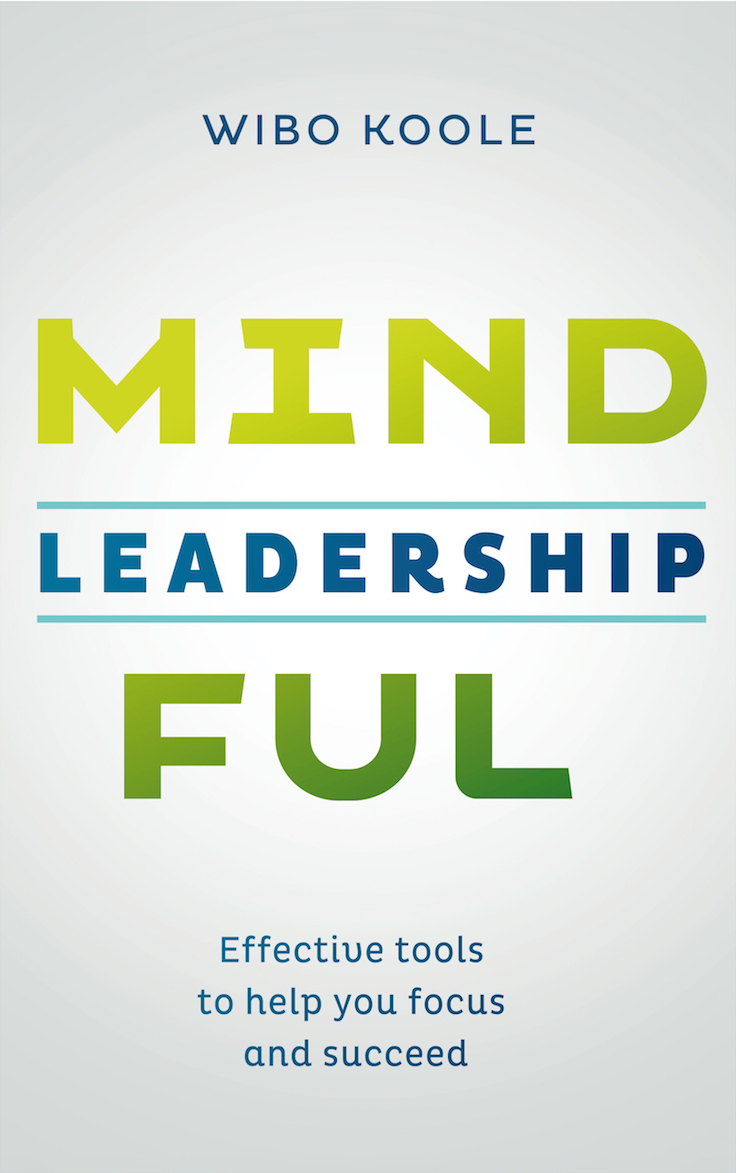 Cover of book: Mindful Leaderschip. Effective tools to help you focus and succeed